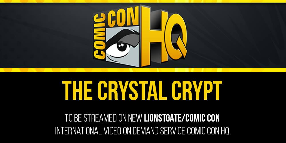 COMIC CON HQ To Offer The Crystal Crypt  (Lionstgate/Comic Con International Video On Demand Service)