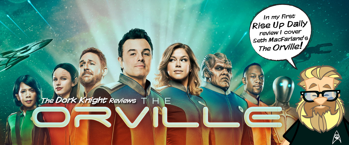 The Orville Review from The Dork Knight